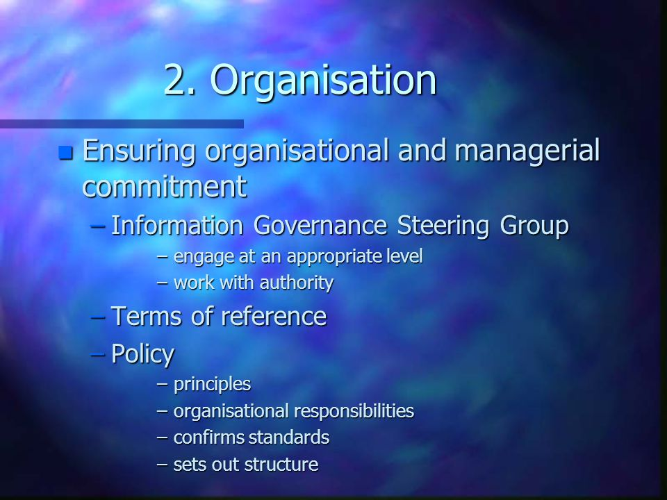2. Organisation Ensuring organisational and managerial commitment