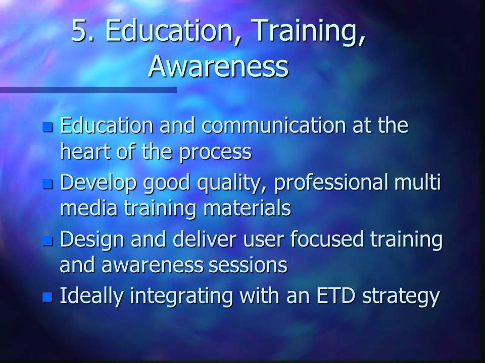 5. Education, Training, Awareness