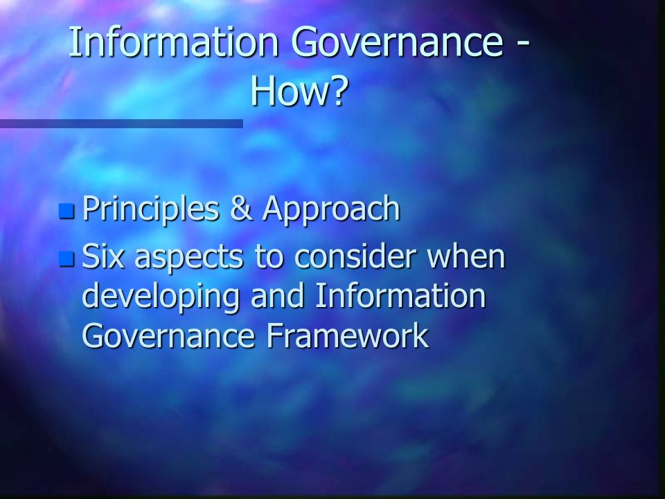 Information Governance - How