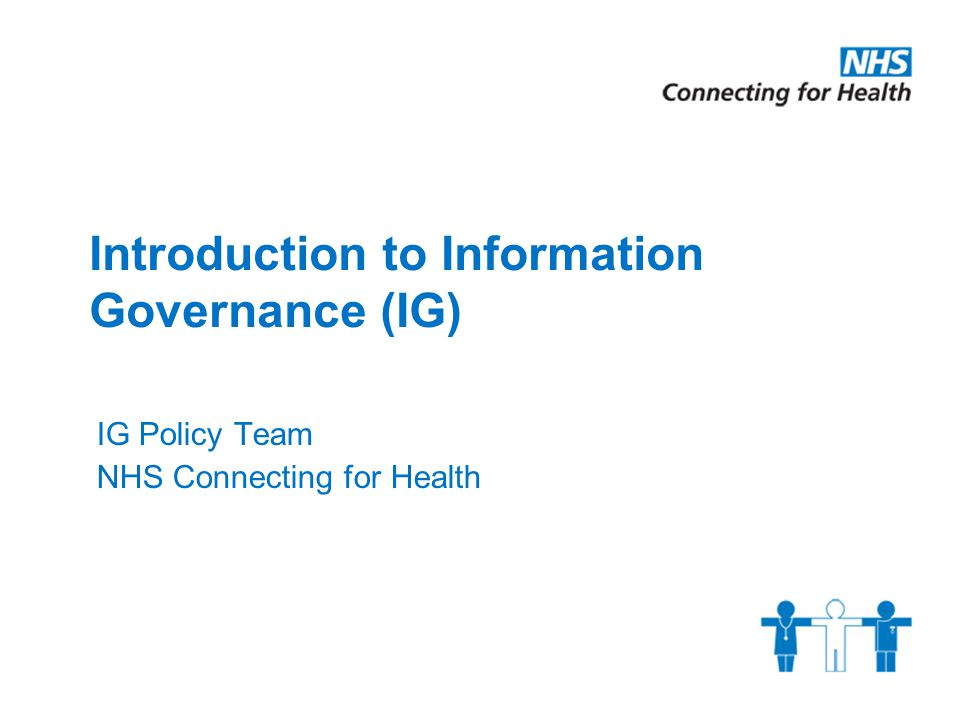 Introduction to Information Governance (IG)