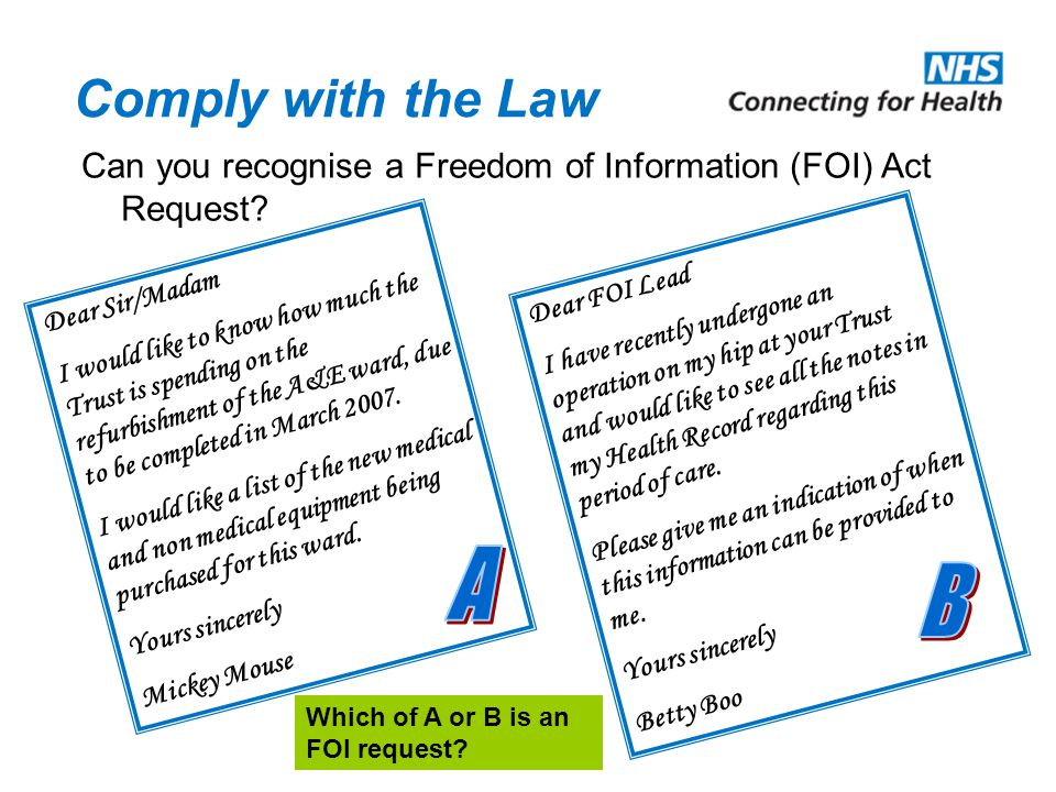 Comply with the Law Can you recognise a Freedom of Information (FOI) Act Request Dear FOI Lead.