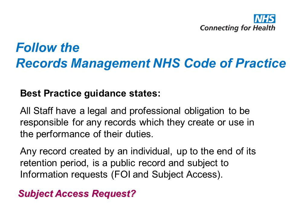Follow the Records Management NHS Code of Practice