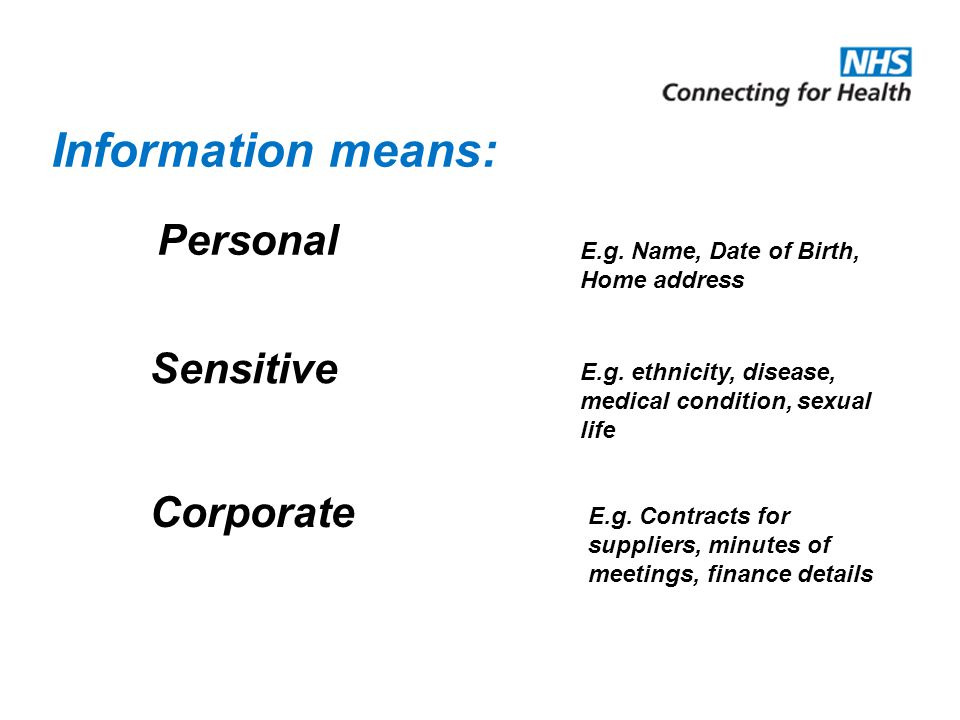 Information means: Personal Sensitive Corporate