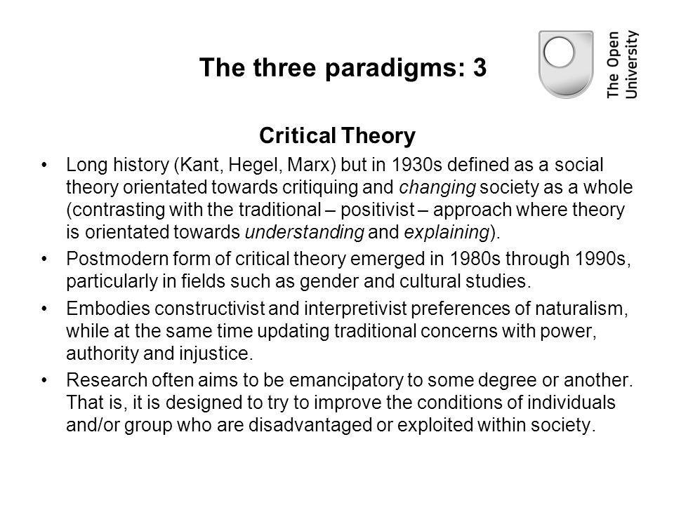 The three paradigms: 3 Critical Theory