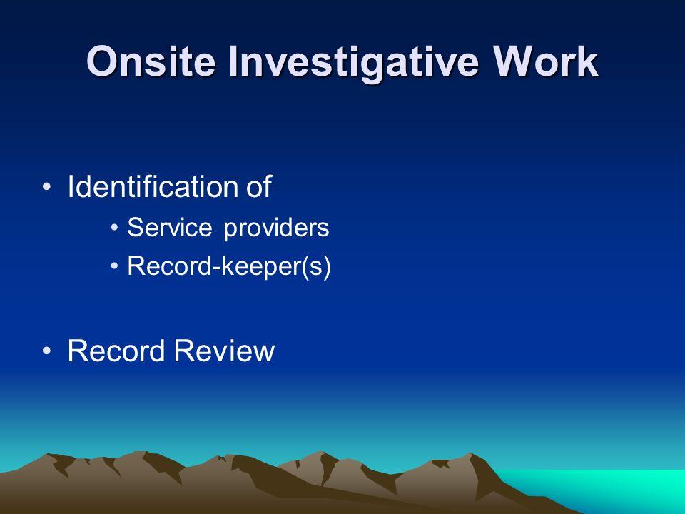 Onsite Investigative Work