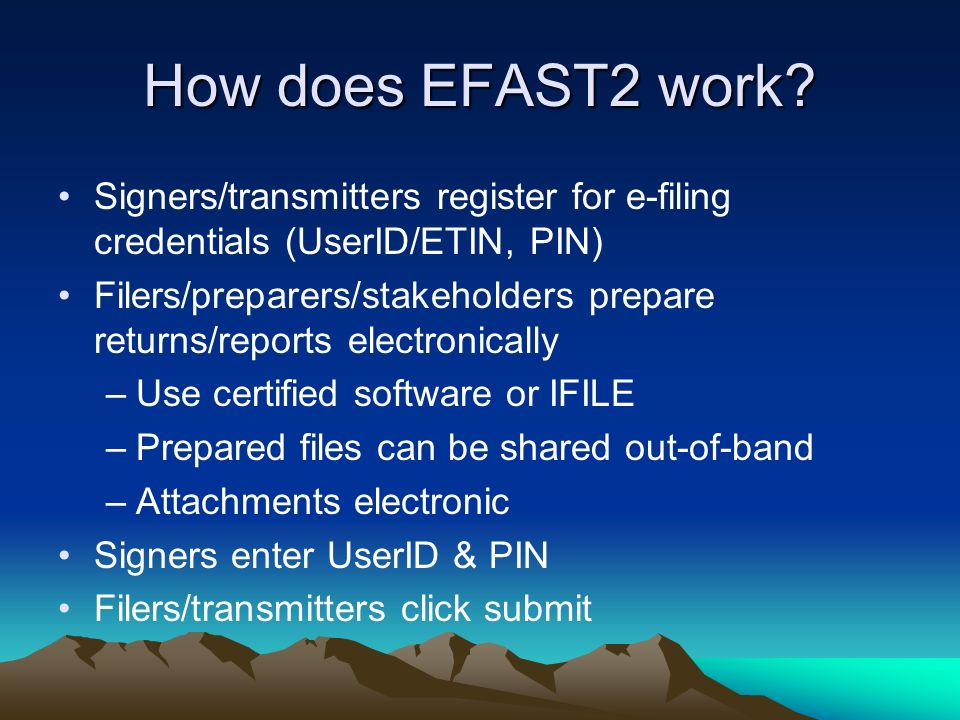 How does EFAST2 work Signers/transmitters register for e-filing credentials (UserID/ETIN, PIN)