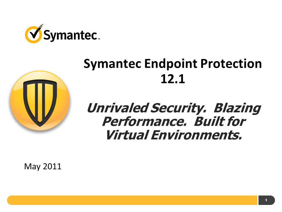 Symantec Endpoint Protection 12. 1 Unrivaled Security
