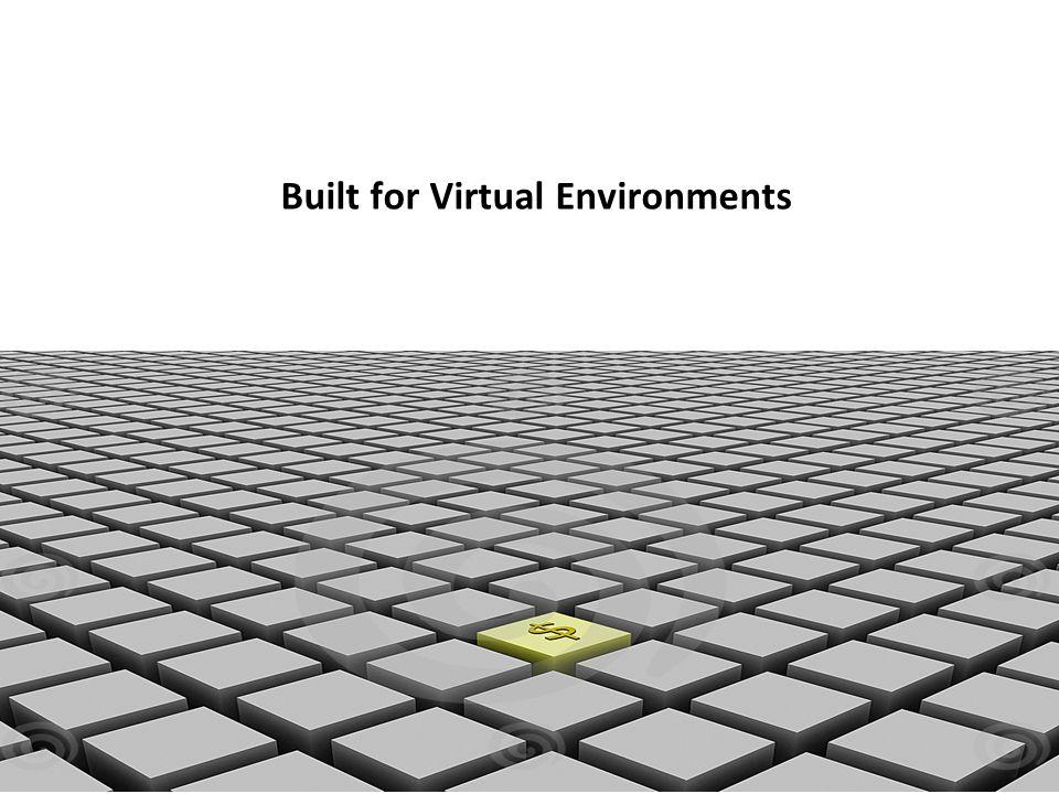 Built for Virtual Environments