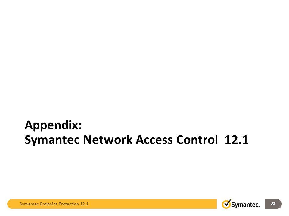 Appendix: Symantec Network Access Control 12.1
