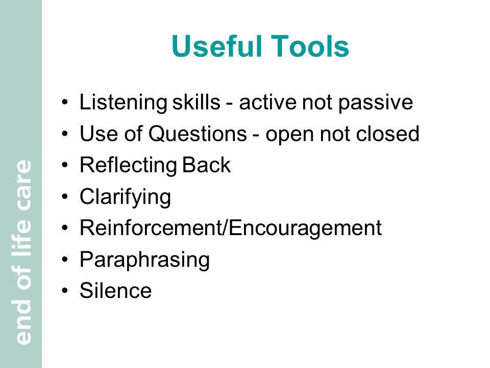 Useful Tools Listening skills - active not passive