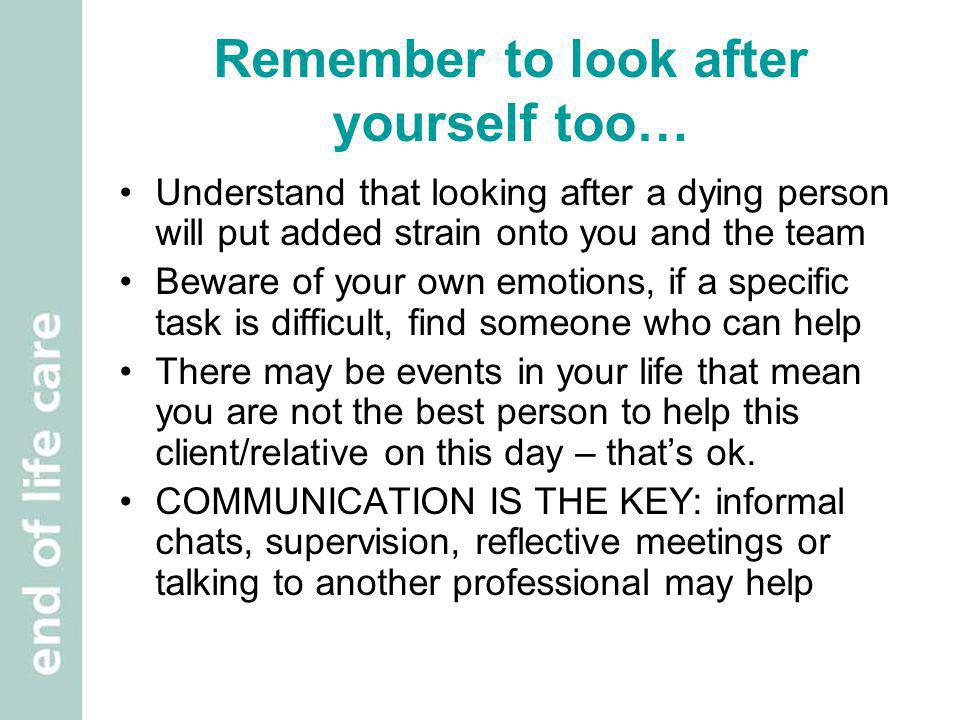Remember to look after yourself too…