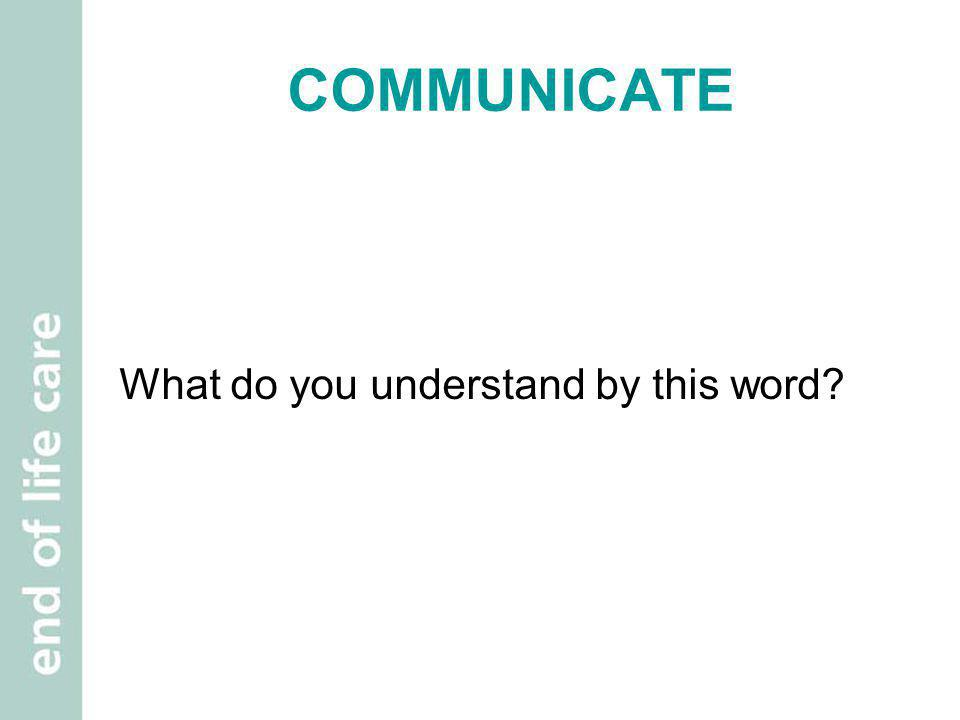 COMMUNICATE What do you understand by this word Brainstorm