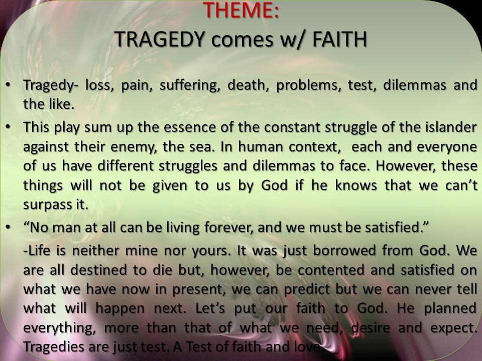 THEME: TRAGEDY comes w/ FAITH
