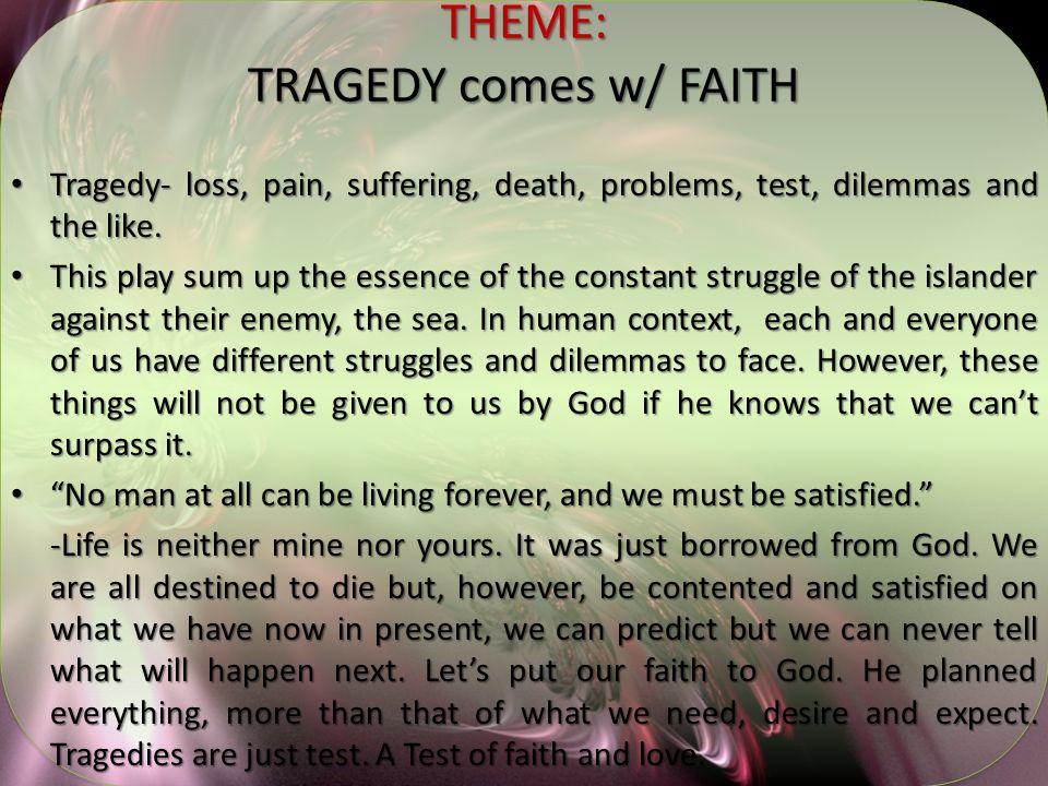 THEME: TRAGEDY comes w/ FAITH
