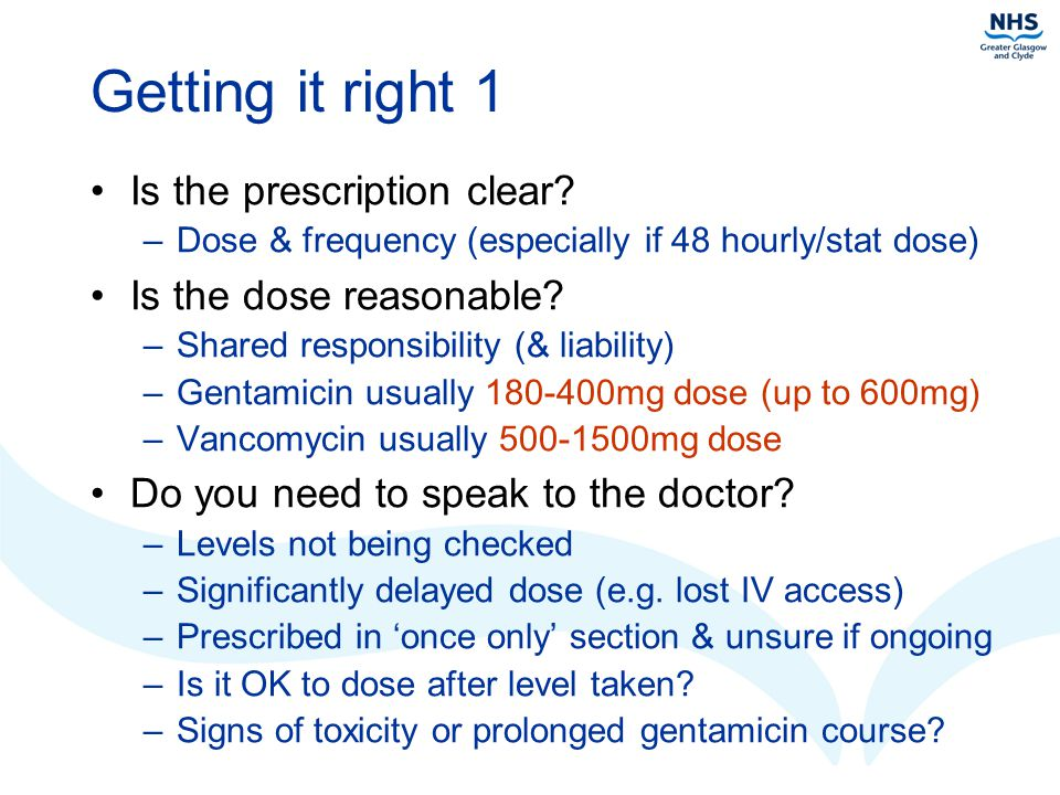 Getting it right 1 Is the prescription clear Is the dose reasonable
