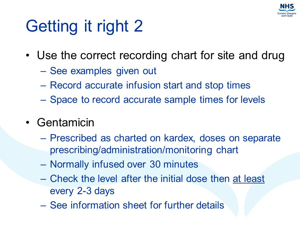 Getting it right 2 Use the correct recording chart for site and drug