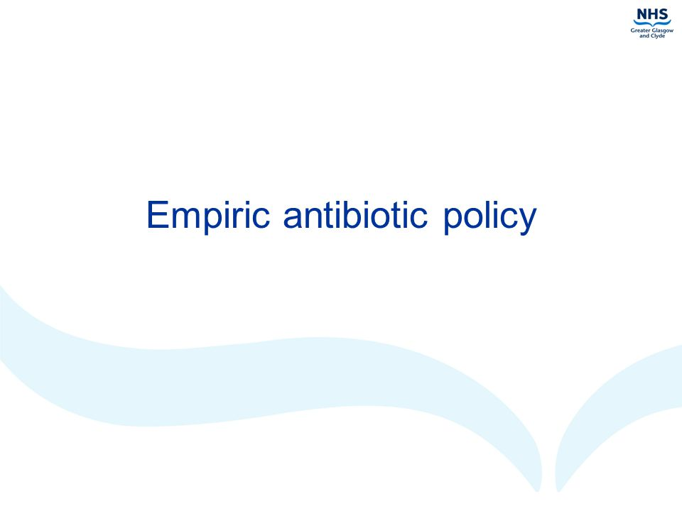 Empiric antibiotic policy