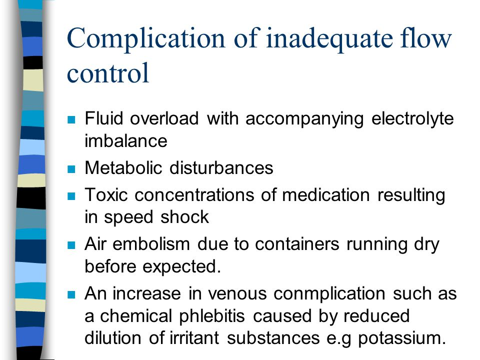Complication of inadequate flow control