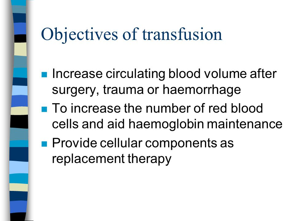 Objectives of transfusion