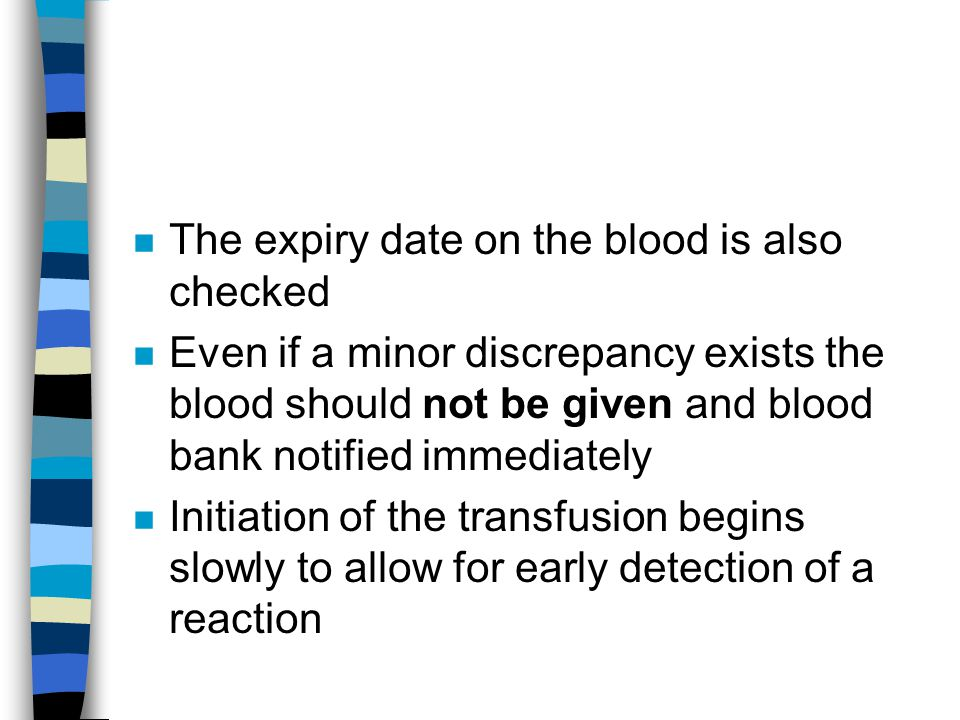 The expiry date on the blood is also checked