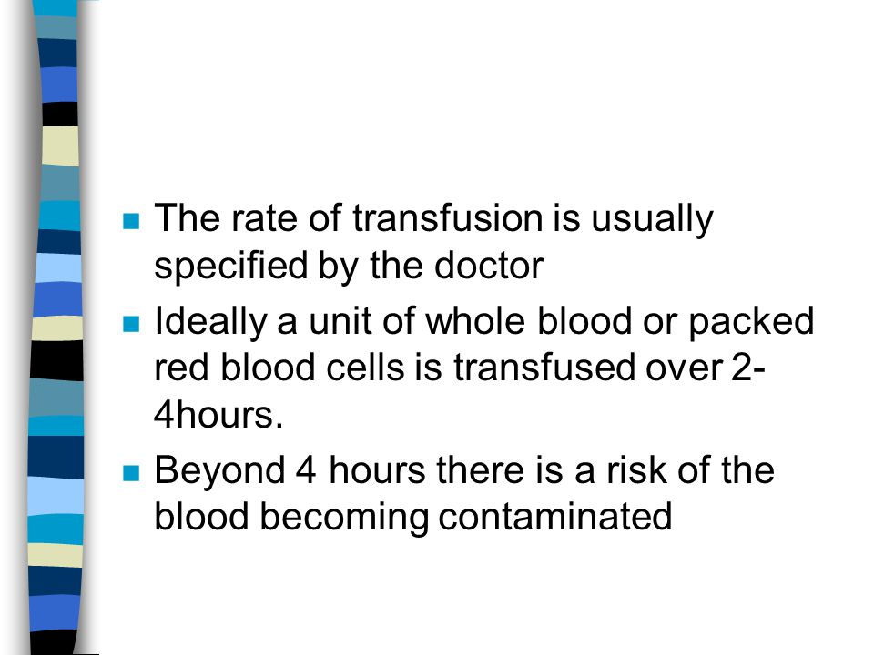The rate of transfusion is usually specified by the doctor