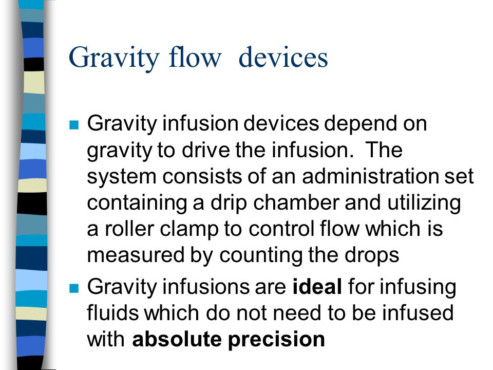 Gravity flow devices