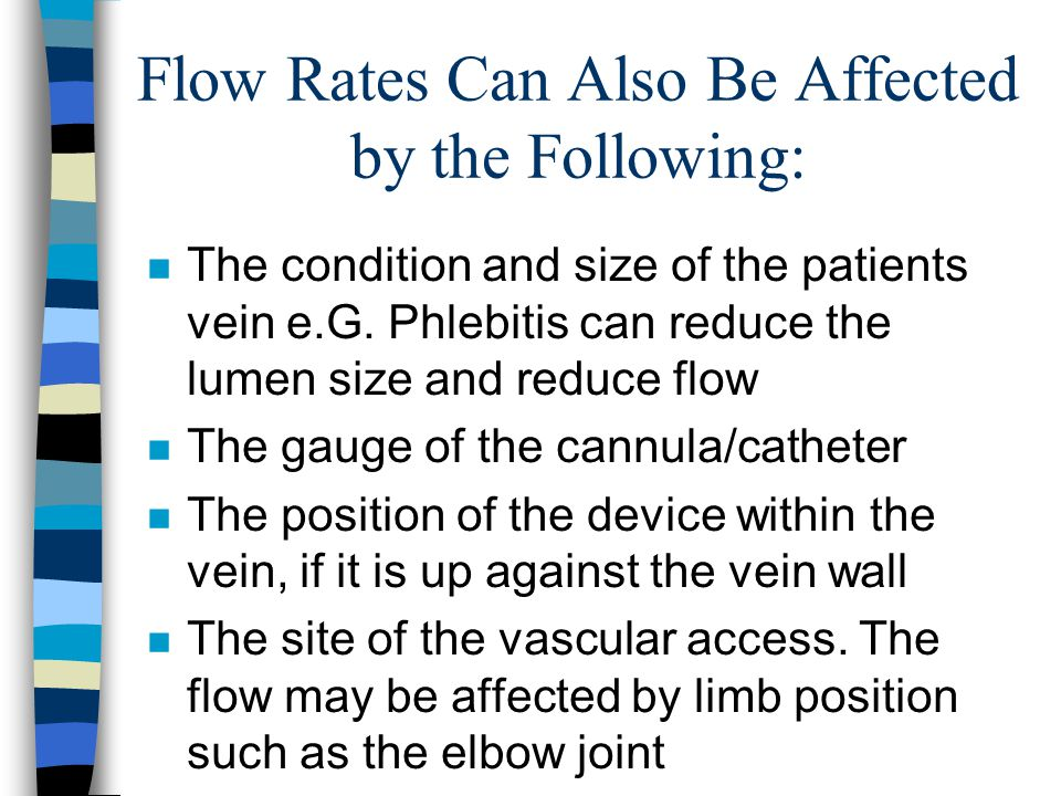 Flow Rates Can Also Be Affected by the Following: