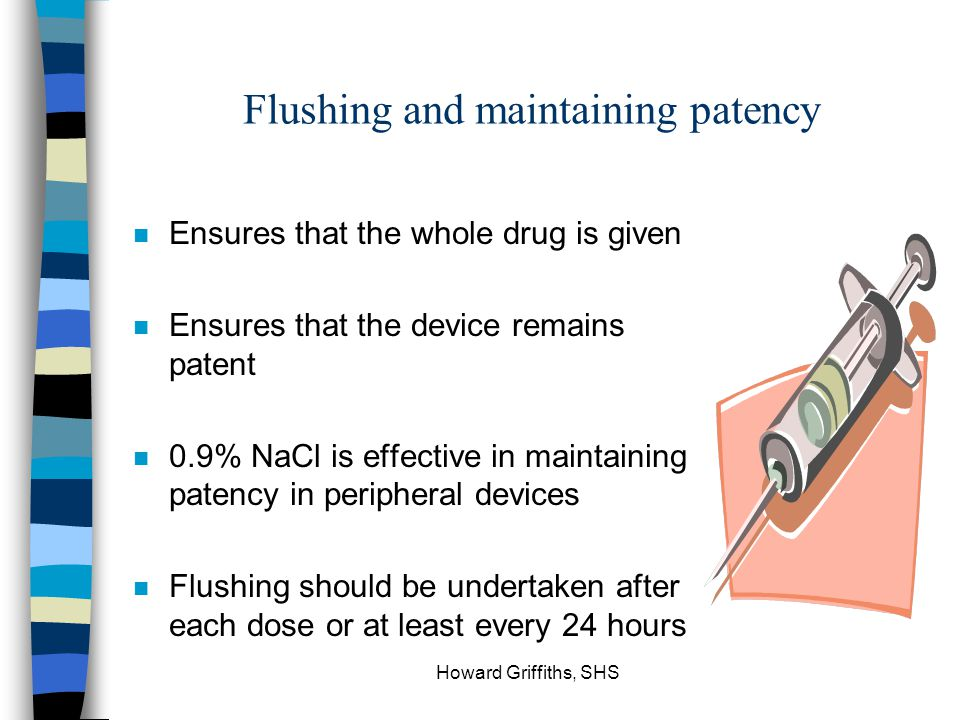 Flushing and maintaining patency