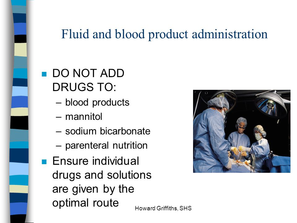 Fluid and blood product administration