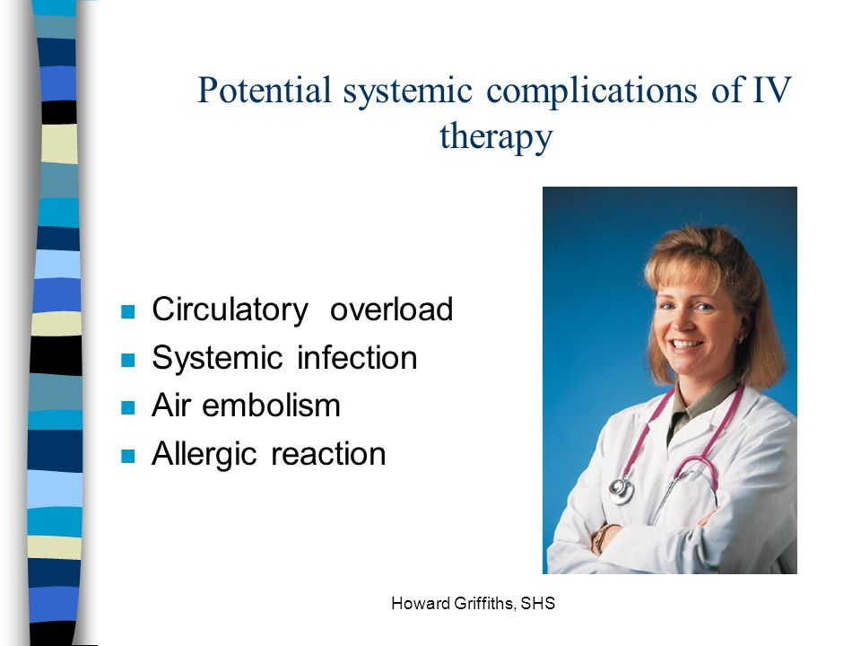 Potential systemic complications of IV therapy