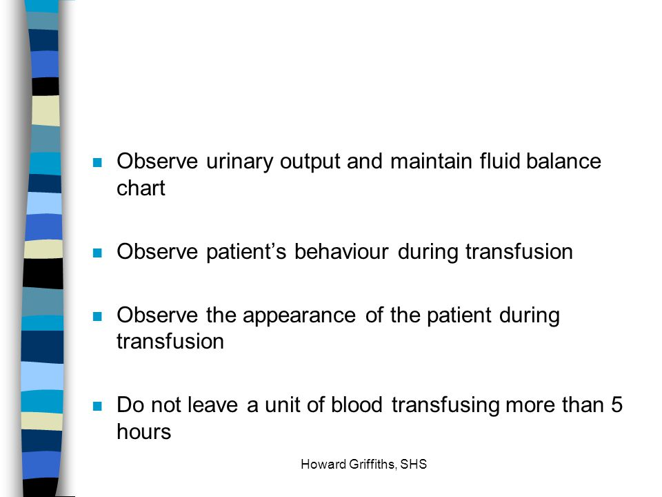 Observe urinary output and maintain fluid balance chart