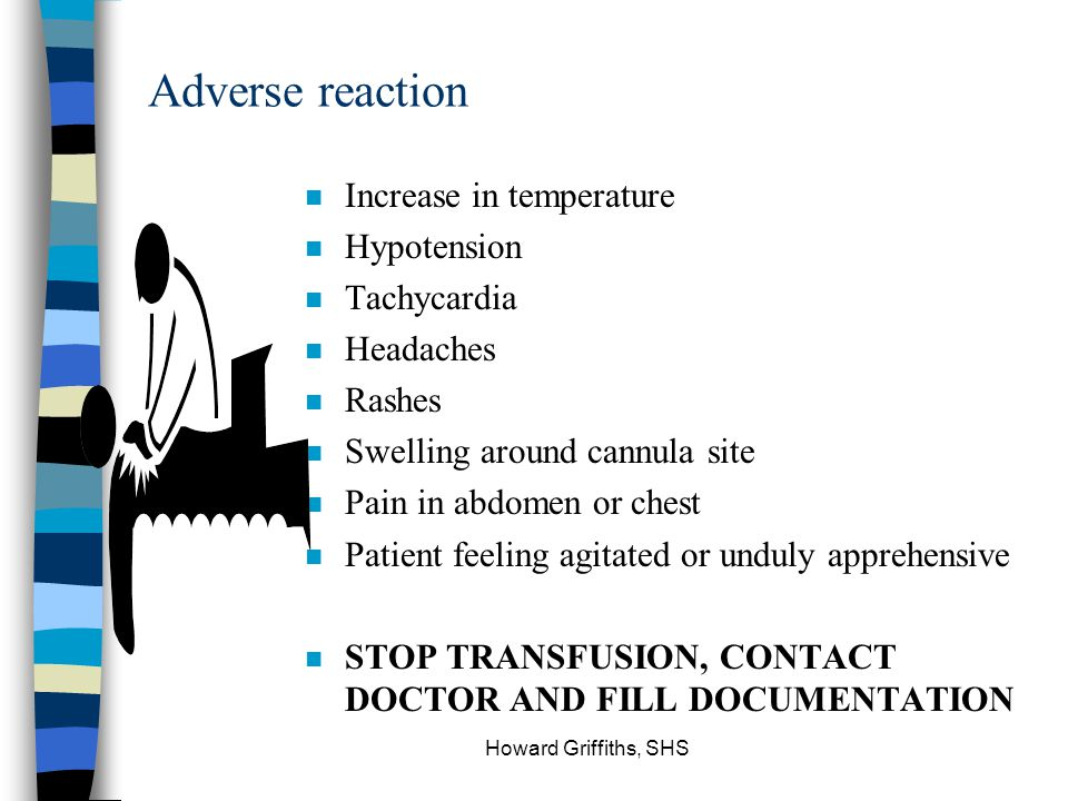 Adverse reaction Increase in temperature Hypotension Tachycardia
