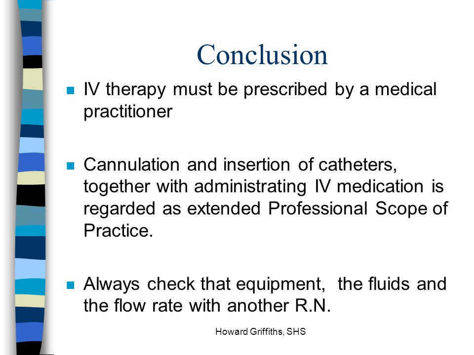 Conclusion IV therapy must be prescribed by a medical practitioner