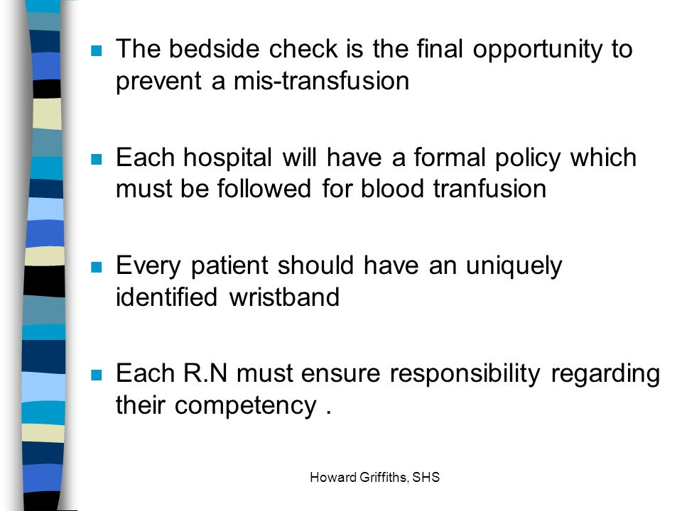 Every patient should have an uniquely identified wristband