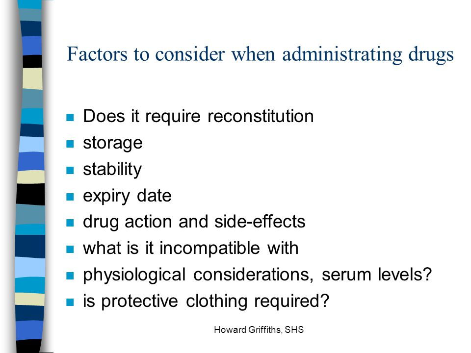 Factors to consider when administrating drugs