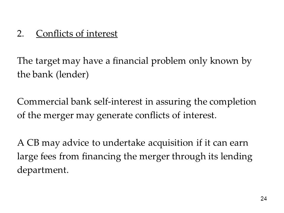 2. Conflicts of interest The target may have a financial problem only known by. the bank (lender)