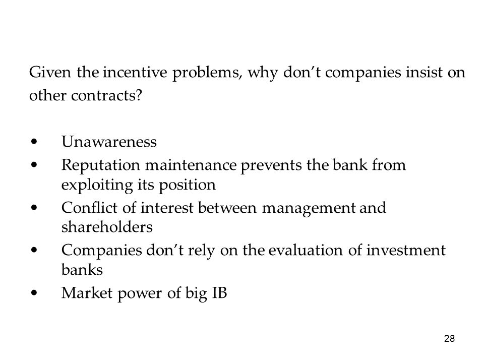 Given the incentive problems, why don't companies insist on