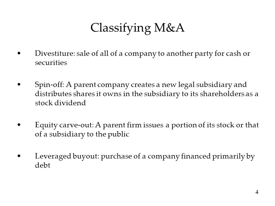 Classifying M&A Divestiture: sale of all of a company to another party for cash or securities.