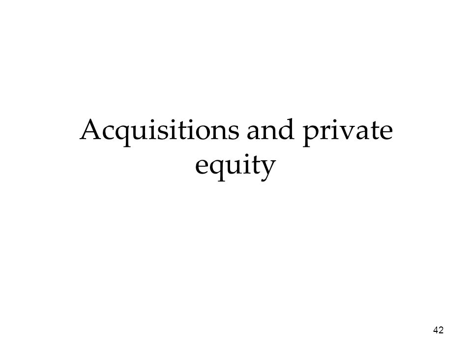 Acquisitions and private equity