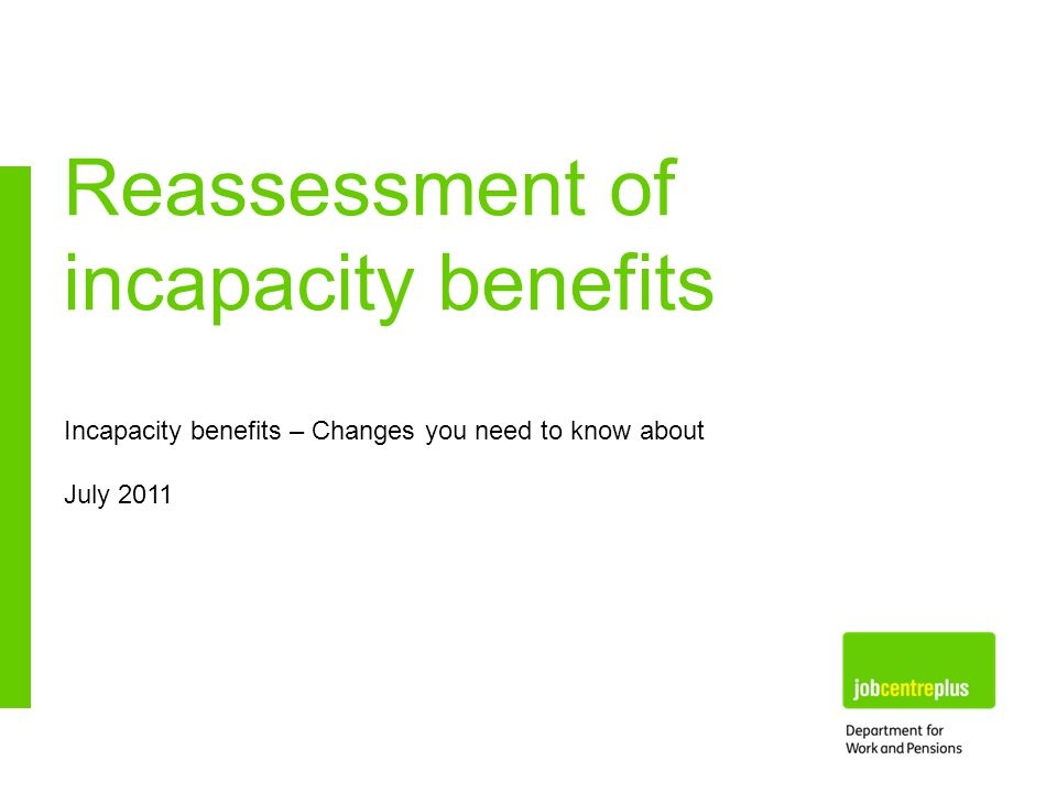 Reassessment of incapacity benefits