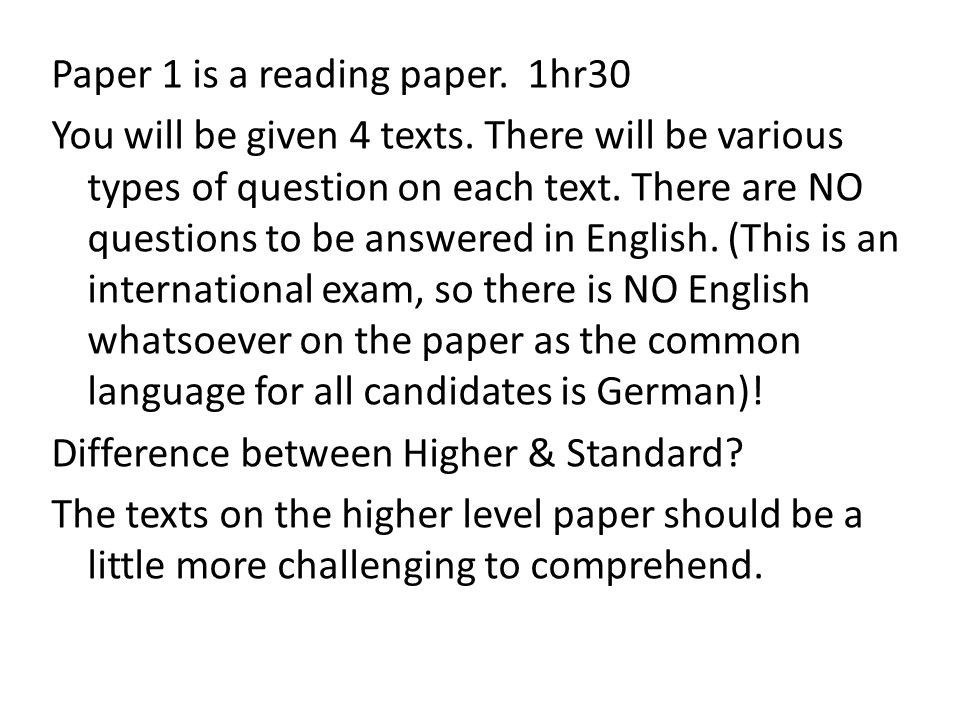 Paper 1 is a reading paper. 1hr30 You will be given 4 texts
