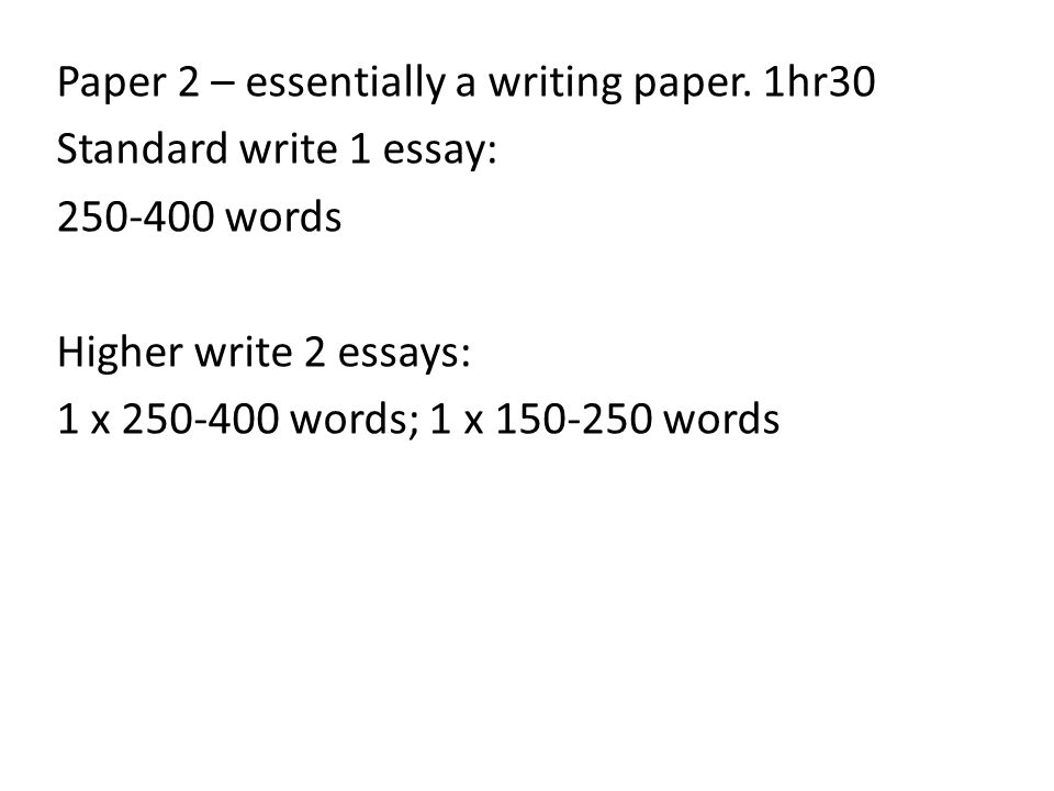 Paper 2 – essentially a writing paper