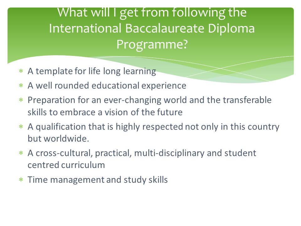What will I get from following the International Baccalaureate Diploma Programme