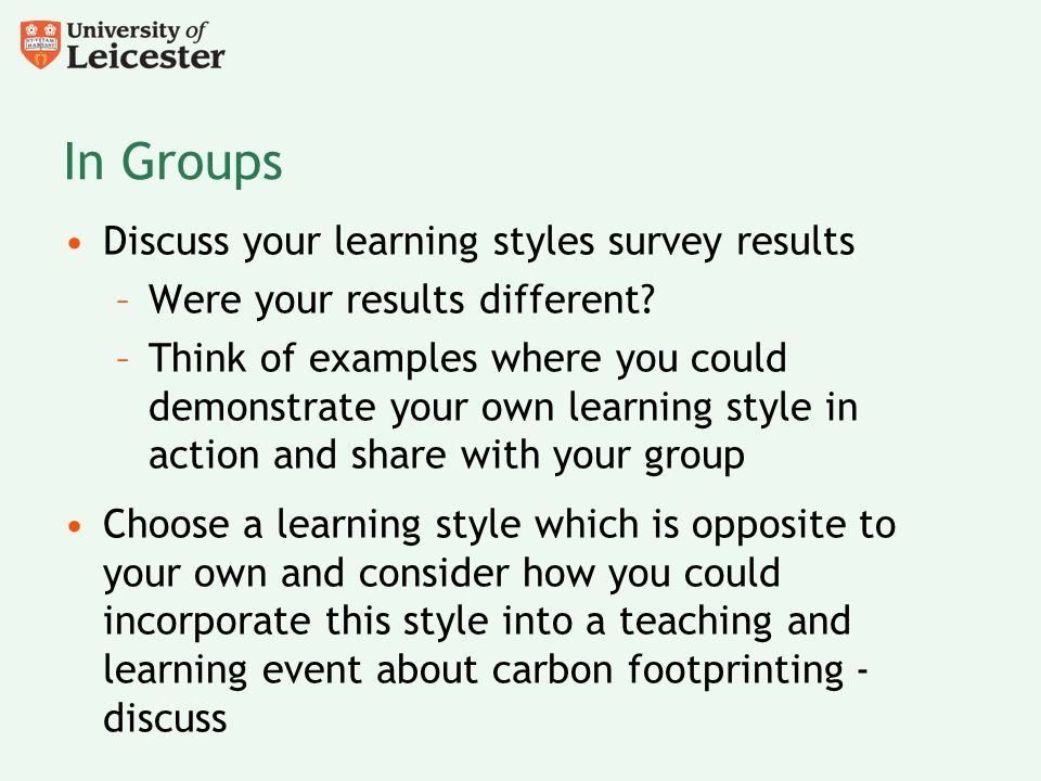 In Groups Discuss your learning styles survey results