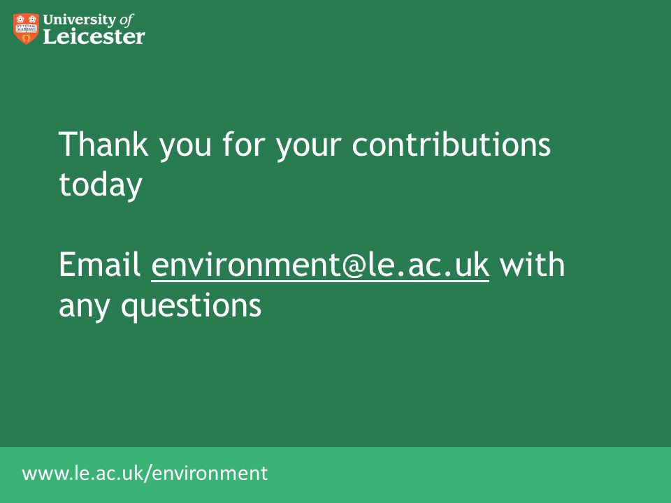 Thank you for your contributions today Email environment@le. ac