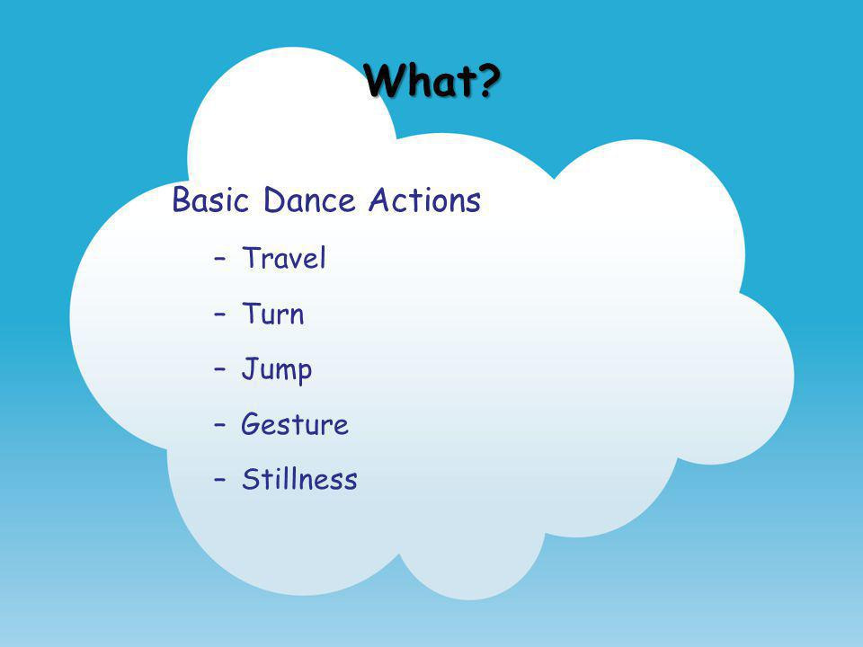 What Basic Dance Actions Travel Turn Jump Gesture Stillness