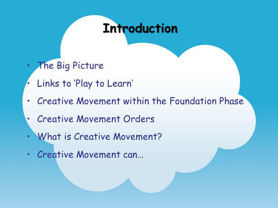 Introduction The Big Picture Links to 'Play to Learn'