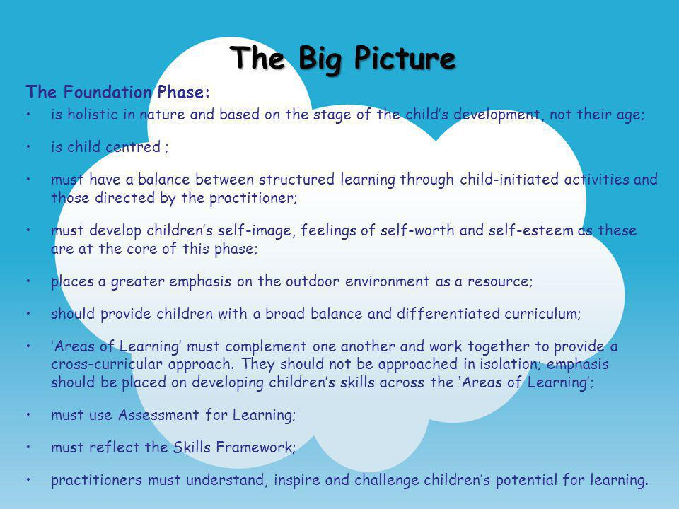 The Big Picture The Foundation Phase: