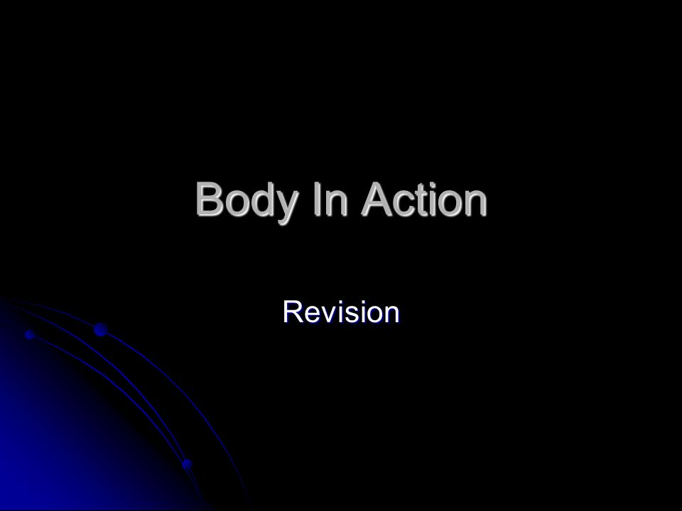 Body In Action Revision