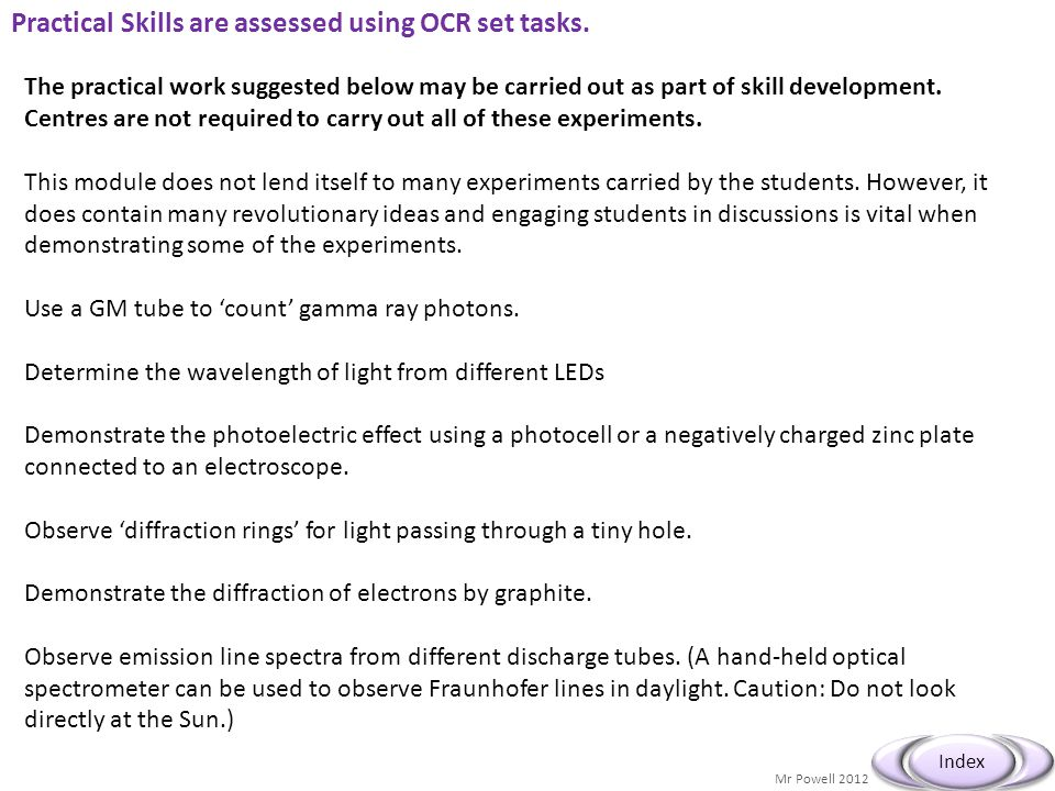 Practical Skills are assessed using OCR set tasks.